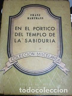 HARTMANN, FRANZ. EN EL PÓRTICO DEL TEMPLO DE LA SABIDURÍA. KIER, [1947]. INTONSO. (Libros de Segunda Mano - Parapsicología y Esoterismo - Otros)