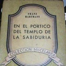 Libros de segunda mano: HARTMANN, FRANZ. EN EL PÓRTICO DEL TEMPLO DE LA SABIDURÍA. KIER, [1947]. INTONSO.. Lote 230666050