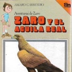 Libros de segunda mano: ZARO Y EL AGUILA REAL - AVENTURAS DE ZARO - Nº 14 - AMARO CARRETERO - EDICIONES SM 1981.. Lote 230673595