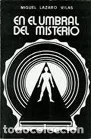 LÁZARO VILAS, MIGUEL. EN EL UMBRAL DEL MISTERIO. [EDICIÓN DEL AUTOR], [1982]. PRIMERA EDICIÓN (Libros de Segunda Mano - Parapsicología y Esoterismo - Otros)