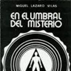 Libros de segunda mano: LÁZARO VILAS, MIGUEL. EN EL UMBRAL DEL MISTERIO. [EDICIÓN DEL AUTOR], [1982]. PRIMERA EDICIÓN. Lote 230700935