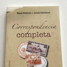 Libros de segunda mano: CORRESPONDENCIA COMPLETA ENTRE LOUIS CATTIAUX Y RENÈ GUENÓN. ED OBELISCO.TEXTOS TRADICIONALES. Lote 230713050