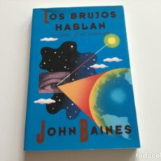Libros de segunda mano: LOS BRUJOS HABLAN. LA LIBERACIÓN DEL SER HUMANO.JOHN BAINES. EURO AMERICA . HERMETISMO. CONSCIENCIA. Lote 230715755