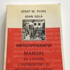 Libros de segunda mano: ORTOTIPOGRAFIA. MANUAL DEL AUTOR..,EL DISSENYADOR GRÁFICO.J.M.PUJOL Y J,SOLÀ. COLUMNA. Lote 230716580