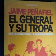 Livres d'occasion: EL GENERAL Y SU TROPA. MIS RECUERDOS DE LA FAMILIA FRANCO. JAIME PEÑAFIEL. Lote 230845425
