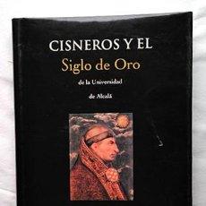 Libros de segunda mano: CISNEROS Y EL SIGLO DE ORO DE LA UNIVERSIDAD DE ALCALÁ. 1999. Lote 230853140