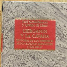 Libros de segunda mano: LIÉRGANES Y LA CAVADA. HISTORIA DE LOS PRIMEROS ALTOS HORNOS ESPAÑOLES, 1622-1834 JOSÉ ALCALÁ-ZAMORA. Lote 230870735
