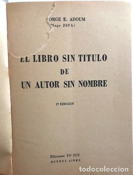 Libros de segunda mano: Adoum, Jorge E. (Mago Jefa). El libro sin titulo de un autor sin nombre. [1949]. ver defecto - Foto 2 - 230875625