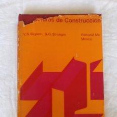 Libros de segunda mano: ESTRUCTURAS DE CONSTRUCCIÓN. V N BAYKOV, S G STRONGIN. EDITORIAL MIR MOSCÚ. LIBRO. Lote 230909285