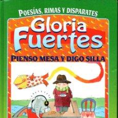 Libros de segunda mano: GLORIA FUERTES . PIENSO MESA Y DIGO SILLA (SUSAETA, 1997) PRÓLOGO DE CAMILO JOSÉ CELA. Lote 230953865