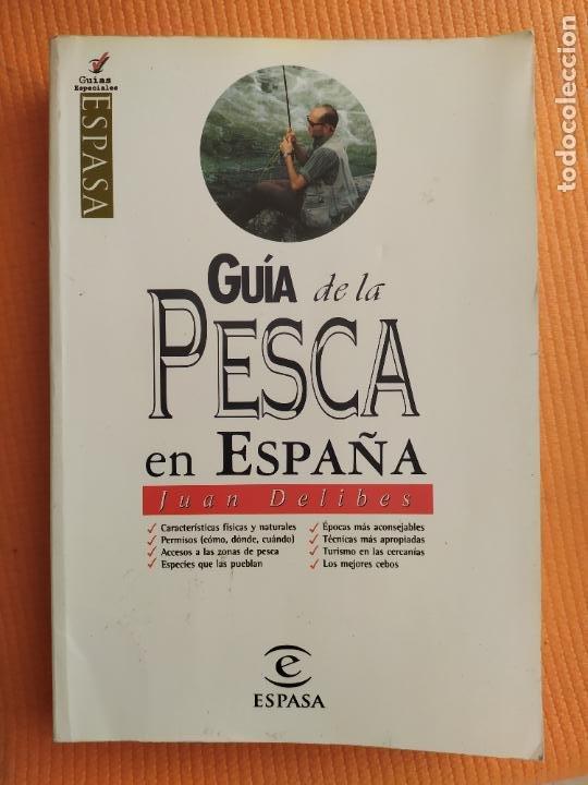 GUIA DE LA PESCA ES ESPAÑA JUAN DELIBES (Libros de Segunda Mano - Bellas artes, ocio y coleccionismo - Otros)