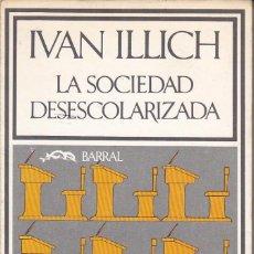 Libros de segunda mano: IVAN ILLICH LA SOCIEDAD DESESCOLARIZADA. Lote 231010455
