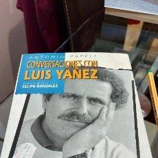 Libros de segunda mano: LIBRO DE ANTONIO PAPELL(CONVERSACIONES CON LUIS YAÑEZ). Lote 231056795