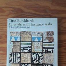 Libros de segunda mano: TITUS BURCKHARDT: LA CIVILIZACIÓN HISPANO-ÁRABE. Lote 231086505