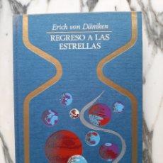 Libros de segunda mano: REGRESO A LAS ESTRELLAS - ERICH VON DÄNIKEN - COLECCIÓN OTROS MUNDOS. Lote 231327215