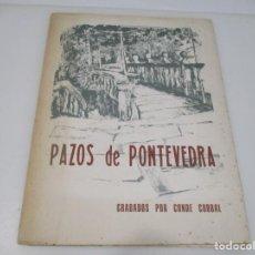 Libros de segunda mano: CONDE CORBAL PAZOS DE PONTEVEDRA Q4585T. Lote 231362910