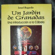 Libros de segunda mano: UN JARDIN DE GRANADAS UNA INTRODUCCION A LA CABALA ( ISRAEL REGARDIE ). Lote 231377270