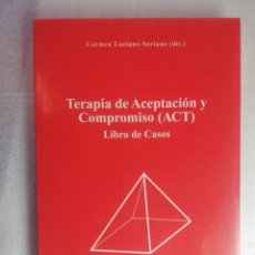 Livros em segunda mão: TERAPIA DE ACEPTACION Y COMPROMISO (ACT) - LIBRO DE CASOS - CARMEN LUCIANO. Lote 231428515