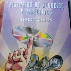 Libros de segunda mano: HISTORIAS DE NEGOCIOS Y DIRECTIVOS . ESPECTACULOS .. Lote 231521120