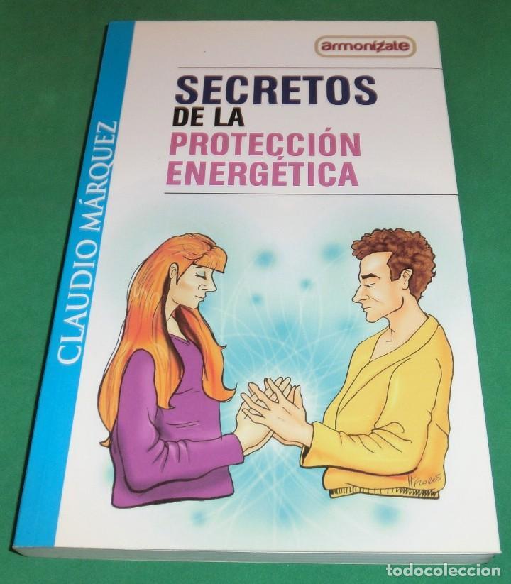 SECRETOS DE LA PROTECCIÓN ENERGÉTICA-CLAUDIO MÁRQUEZ-EDICIÓN LIMITADA[DESCATALOGADO](3 SEGUIMIENTOS) (Libros de Segunda Mano - Parapsicología y Esoterismo - Otros)