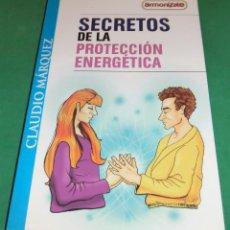 Libros de segunda mano: SECRETOS DE LA PROTECCIÓN ENERGÉTICA - CLAUDIO MÁRQUEZ [LIBRO NUEVO] EDICIÓN LIMITADA[DESCATALOGADO]. Lote 231573885
