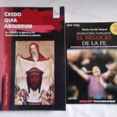 Libros de segunda mano: CREDO QUIA ABSURDUM + APARICIONES MARIANAS, EL NEGOCIO DE LA FE - MOISÉS GARRIDO / PARAPSICOLOGÍA. Lote 231564595