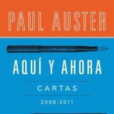 Libros de segunda mano: AQUÍ Y AHORA CARTAS 2008-2011. PAUL AUSTER J. M. COETZEE - NUEVO. Lote 231780540