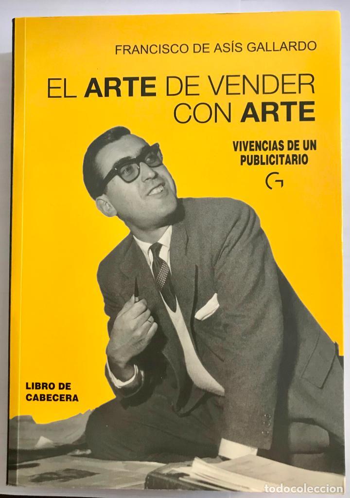 EL ARTE DE VENDER CON ARTE. FRANCISCO DE ASÍS GALLARDO. -NUEVO. INCLUYE CD (Libros de Segunda Mano - Ciencias, Manuales y Oficios - Otros)
