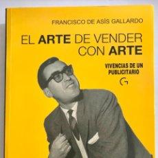 Libros de segunda mano: EL ARTE DE VENDER CON ARTE. FRANCISCO DE ASÍS GALLARDO. -NUEVO. INCLUYE CD. Lote 231831800