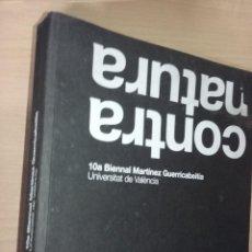 Libros de segunda mano: CONTRA NATURA - 10ª BIENNAL MARTÍNEZ GUERRICABEITIA (UNIVERSITAT DE VALÈNCIA). Lote 231976905