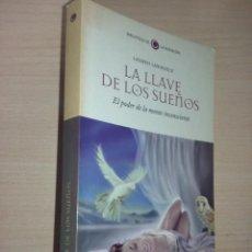 Libros de segunda mano: LA LLAVE DE LOS SUEÑOS, EL PODER DE LA MENTE INCONSCIENTE (LAUREN LAWRENCE) (SALVAT). Lote 232017995