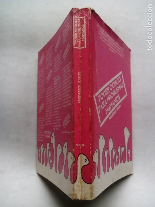 Libros de segunda mano: PODER OCULTO PARA PROBLEMAS HUMANOS. FREDERICK BAILES. EDITORIAL DIANA. MÉXICO 1979. - Foto 10 - 232024490