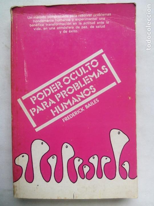 PODER OCULTO PARA PROBLEMAS HUMANOS. FREDERICK BAILES. EDITORIAL DIANA. MÉXICO 1979. (Libros de Segunda Mano - Parapsicología y Esoterismo - Otros)