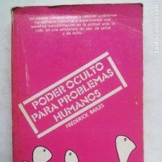 Libros de segunda mano: PODER OCULTO PARA PROBLEMAS HUMANOS. FREDERICK BAILES. EDITORIAL DIANA. MÉXICO 1979.. Lote 232024490