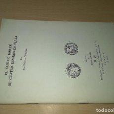 Libros de segunda mano: EL SUELDO JAQUES DE CUATRO DINEROS DE PLATA / PIO BELTRAN VILLAGRASA / 1964 INST FERNANDO CATOLI. Lote 232037710