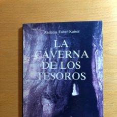 Libros de segunda mano: LA CAVERNA DE LOS TESOROS. ANDREA FABER-KAISER. EDICIONES OBELISCO. MAGOS DE ORIENTE. ADÁN. Lote 232054335