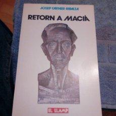 Libros de segunda mano: LIBRO DE JOSEP CARNER I RIBALTA - RETORNA A MACIA - EDTA. EL LLAMP 1987. Lote 232068850
