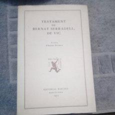 Libros de segunda mano: LIBRO TESTAMENT DE BERNAT SERRADELL. DE VIC A CURA D.ARSENU PACHECO EDIT BARCINO 1971. Lote 232072960