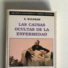 Libros de segunda mano: LAS CAUSAS OCULTAS DE LA ENFERMEDAD, SEGÚN LAS ENSEÑANZAS DE PARACELSO E WOLFRAM. Lote 232095285