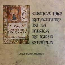 Livros em segunda mão: CUENCA 1962. RENACIMIENTO DE LA MÚSICA RELIGIOSA ESPAÑOLA. JESUS MARIA MUNETA. EDICIONES DEL INSTITU. Lote 232095485