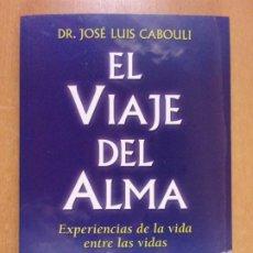 Libri di seconda mano: EL VIAJE DEL ALMA / DR. JOSÉ LUIS CABOULI / 1ª ED. 1996. CONTINENTE / CON MARCAPAGINAS. Lote 232101965