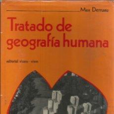 Libros de segunda mano: TRATADO DE GEOGRAFÍA HUMANA. MAX DERRUAU. 1973. Lote 232161945