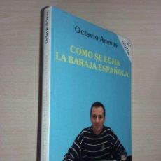 Libros de segunda mano: COMO SE ECHA LA BARAJA ESPAÑOLA (2ª ED) - OCTAVIO ACEVES (ED. OBELISCO). Lote 232181175