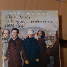 Libros de segunda mano: MIGUEL ARTOLA. LA BURGUESIA REVOLUCIONARIA 1808 1874. Lote 232312135
