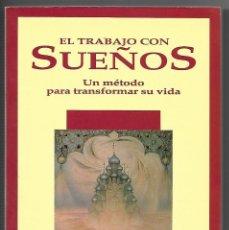 Libros de segunda mano: EL TRABAJO CON SUEÑOS. UN MÉTODO PARA TRANSFORMAR SU VIDA.. Lote 232409340