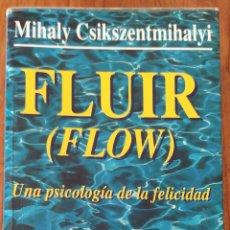 Livros em segunda mão: FLUIR. UNA PSICOLOGÍA DE LA FELICIDAD. MIHALY CSIKSZENTMIHALYI. EDITORIAL KAIRÓS. 1996.. Lote 232451210