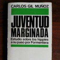 Libros de segunda mano: JUVENTUD MARGINADA. CARLOS GIL MUÑOZ. Lote 232455155