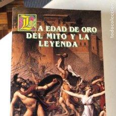 Libros de segunda mano: LA EDAD DE ORO DEL MITO Y LA LEYENDA DE THOMAS BULFINCH. Lote 232468780