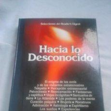 Libros de segunda mano: VV. AA. HACIA LO DESCONOCIDO - SELECCIONES DEL READER'S DIGEST, 1982 / PARAPSICOLOGÍA, MISTERIO. Lote 231893205