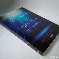 Libri di seconda mano: EVELYN ELSAESSER. CUANDO LOS DIFUNTOS NOS VISITAN. TESTIMONIOS PERSONALES Y ENTREVISTAS CON CIENTÍFI. Lote 232515085